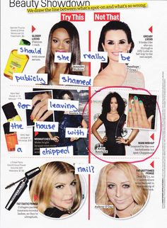 """Should she really be publicly shamed for leaving the house with a chipped nail?    So much of the body shaming and standards of beauty that we see are exacerbated by magazine articles like these. These articles perpetuate the idea that if you don't look a certain way, you are not """"good enough"""" and deserve to be made fun of."""