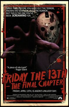 Friday the The Final Chapter After being mortally wounded and taken to the morgue, murderer Jason Voorhees spontaneously revives and embarks on a killing spree as he makes his way back to his home at Camp Crystal Lake. Horror Icons, Horror Movie Posters, Movie Poster Art, Fan Poster, Jason Friday, Friday The 13th, Horror Movie Characters, Classic Horror Movies, Movie Covers