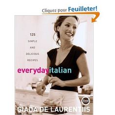 Everyday Italian: 125 Simple and Delicious Recipes. I absolutely love her recipes! !