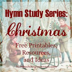 Hymn Study Series: Christmas Free Printables Resources and Ideas