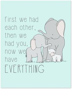 Elephant Nursery Art Print — Now We Have Everything Quote — Elephant Family Art – Pregnancy Elephant Nursery Art, Elephant Family, Baby Design, Baby Boys, Carters Baby, Pregnancy Quotes, Pregnancy Announcements, Pregnancy Info, Baby Quotes