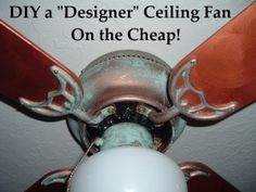 How to DIY a Designer Ceiliing Fan on the Cheap! This is such a great idea~!