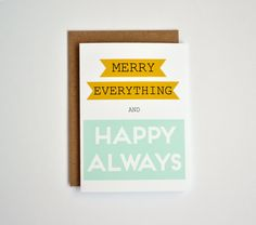 Merry Everything and Happy Always Card - Holiday Card- Hanukkah Card - Christmas Card - Happy New Year Card - Seasons Greeting Card