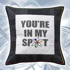 "Big Bang Theory ""You're in My Spot"" Quilted Pillow Sham - 14"" x 14"" - Don't Sit in Sheldon's Spot!"