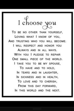 Ideas Wedding Quotes And Sayings Vows Future Husband Quotes For Him, Love Quotes, Inspirational Quotes, I Choose You Quotes, Romantic Quotes, Amazing Quotes, Wedding Vows To Husband, Our Wedding, Trendy Wedding