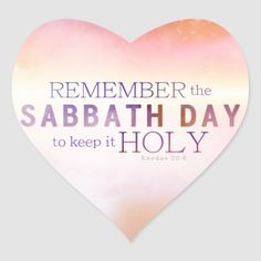 Remember the Sabbath Day 10 Commandments Heart Sticker Bible Verse Stickers. Happy Sabbath Images, Happy Sabbath Quotes, Sabbath Rest, Sabbath Day Holy, Fourth Commandment, Exodus Bible, Jews For Jesus, Shabbat Shalom Images, Bible Scriptures