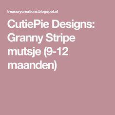 CutiePie Designs: Granny Stripe mutsje (9-12 maanden)