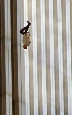 9/11- I watched a program about a man who was driven to find out who this gentleman was- because of the resolute dignity of his fall. They think he was a Windows on the World restaurant employee. I cannot adequately express all the emotions I feel when I see this photo. God bless him.........