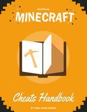 Minecraft #Cheats & Glitches Handbook by Pixel Game Guides