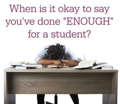 """""""How much is enough time to give to each student? There are students who have behavior problems, academic challenges, IEPS, family problems, those whose parents you need to catch after school or speak with the principal about… Student issues, dealing with emails, and talking with parents are so time consuming. When is it ok to say """"enough, I've done all I can and need to move on?"""""""