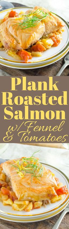 It's easy to roast fish on a wood plank and this simple recipe for Pank-Rasted Salmon with Fennel and Tomatoes is a delicious, healthy dish!