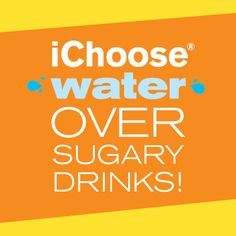 Skip sugary drinks. www.facebook.com/iChoose600