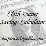 Cloth Diaper Savings Calculator---awesome tool to see how much cloth diapering would or would not save you!