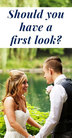 The pros and cons of a first look! Should you have one?