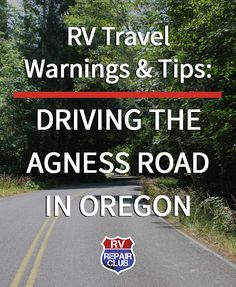 The Never-Bored RVers' Journal: The Agness Road | RV Repair Club