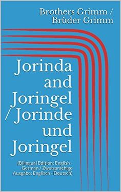 Jorinda and Joringel / Jorinde und Joringel (Bilingual Edition: English - German / Zweisprachige Ausgabe: Englisch - Deutsch) (English Edition) von Jacob Grimm, http://www.amazon.de/dp/B00Q8V1YNW/ref=cm_sw_r_pi_dp_msxIub08JNCQS