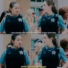 Burgess: I can actually feel my IQ dropping the longer we're here. Tay: Really? I just feel overdressed. (Chicago Fire 5x01)