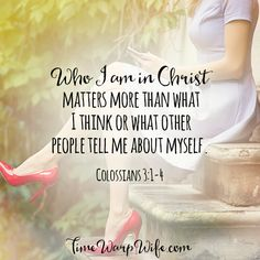 Who I am in Christ matters more than what I think or what other people tell me about myself. -Colossians 3:1-4 Bible Verses Quotes, Faith Quotes, Bible Scriptures, Colossians 3, Encouragement For Today, Christian Encouragement, Bible Verses About Confidence, Bible Verses About Strength, Godly Woman