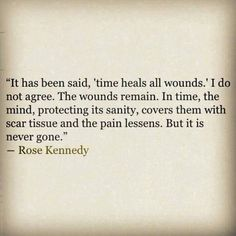 "I agree. Even when you're ""healed,"" there's always the memory of the pain. Like when someone loses a limb, it's always there."
