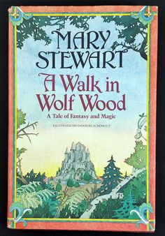 A Walk in Wolf Wood : A Tale of Fantasy and Magic by Mary Stewart