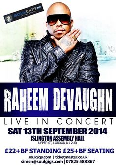 #SoulDOutShowConcert: @Soulgigs Presents Live | @Raheem_Devaughn | Islington Assembly Hall | 13th September '14