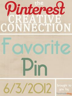 Great way to share the love! => The Pinterest Creative Connection - Favorite Pin - 6/3/2012    Here are the rules of engagement:    1.   Head over to Pinterest where the original pin is pinned ::: HERE >> http://pinterest.com/pin/201958364510392169/  2.  Post a link to the pin you like the best from the pinner above ( last person to comment).    3.  Like THIS pin and repin it.
