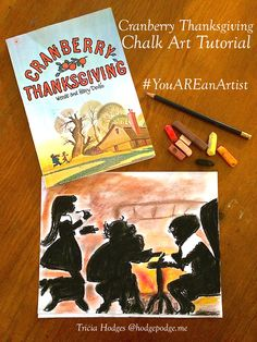Cranberry Thanksgiving Chalk Art Tutorial - a fun art tutorial for all ages with this fun, classic Five in a Row book!