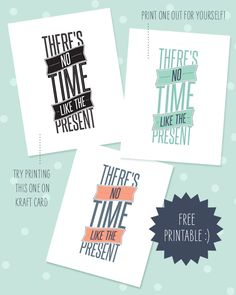 {Freebie} No Time Like the Present Printable | Fellow Fellow Source http://fellowfellow.com/freebie-no-time-like-the-present-printable/#