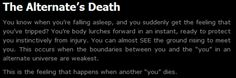 """creepypasta-the alternate's death That means like a million """"me""""s have died because this happens all the time."""