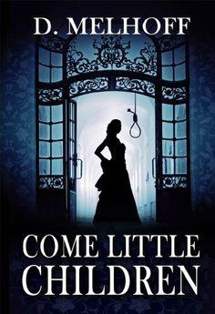 Come Little Children by D. Melhoff, http://www.amazon.com/dp/B00GWNSXC6/ref=cm_sw_r_pi_dp_pBBLub0RNCPY9