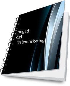 Impara a lavorare nel telemarketing con I segreti del telemarketing con un e-book unico pieno di suggerimenti per ottenere il massimo dal tuo mestiere 140  In vendita fino ad ottobre a 10 euro  http://telemarketing.andreatamburelli-business.com/