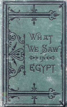 What We Saw in Egypt  (no details)