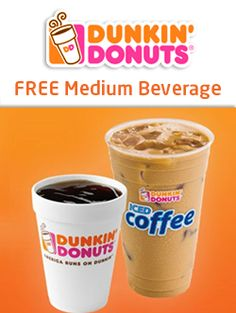 FREE Medium Beverage At Dunkin' Donuts LOVE to get a free coffee, BUY ONE or two every day!