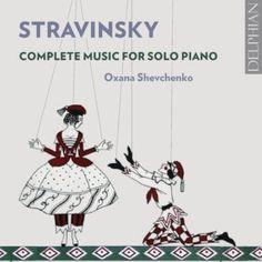 Stravinsky: Complete music for solo piano | Delphian Records