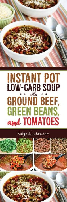 Use the Instant Pot or another pressure cooker to make this delicious  Low-Carb Soup with Ground Beef, Green Beans, and Tomatoes, or make it on the stove if you haven't quite gotten into pressure cookers yet! This delicious soup is also gluten-free and South Beach Diet Phase One, and if you omit the optional cheese it can be Paleo or Whole 30. [found on KalynsKitchen.com]