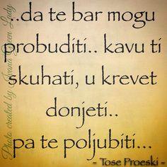 Srpski citati, balkan, makedonija, tose proeski, pesma, igra bez granica, jutro, kafa, ceznja, poljubac, ljubav