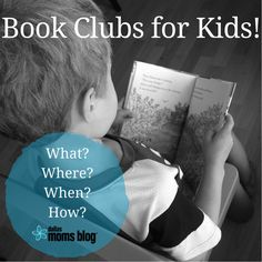 Not just for moms anymore: Book Clubs for Kids! | Dallas Moms Blog