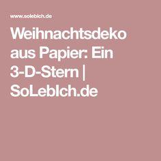Weihnachtsdeko aus Papier: Ein 3-D-Stern   SoLebIch.de