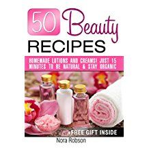 Free Kindle Book -  50 Beauty Recipes Homemade lotions and creams