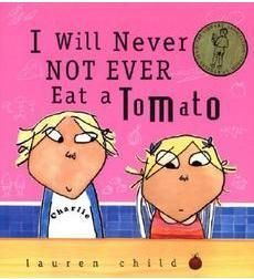 I Will Never Not Ever Eat a Tomato. Use to teach persuasive writing