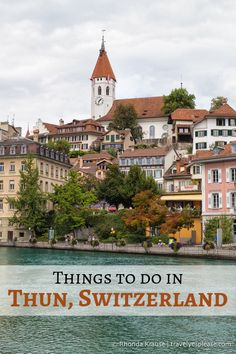 Things to Do in Thun, Switzerland- Gateway to the Bernese Oberland Backpacking Europe, Europe Travel Guide, Switzerland House, Thun Switzerland, Hetalia Switzerland, Switzerland Christmas, Zermatt, Europe Destinations, Lausanne