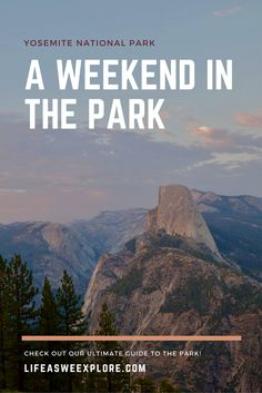 A weekend in wonderful and breath taking Yosemite National Park California - Full information about places and things to do
