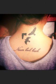 #neverlookback #tattoo #quote #cute