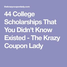 44 College Scholarships That You Didn't Know Existed - The Krazy Coupon Lady #collegeplanning