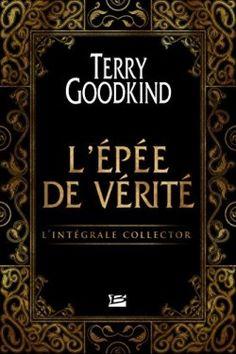 Découvrez L'Épée de Vérité : L'Intégrale Collector, de Terry Goodkind sur Booknode, la communauté du livre