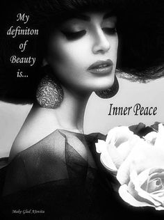 What is on the inside radiates to the outside...Inner Peace will always cast a beautiful Outer Glow ~ created by Jovita