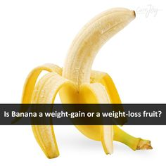 Is Banana a weight-gain or a weight-loss fruit? Curejoy Ayurveda expert answers ==>