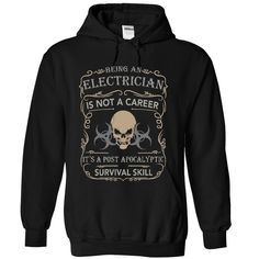 Cool Tshirt (Tshirt Best Sell) BEING AN ELECTRICIAN - POST APOCALYPTIC SURVIVAL SKILL -  Discount 15%