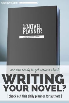 You're seriously in love with stories, but are you ready to get serious about writing your own? Check out The Novel Planner, a daily planner for authors from www.shesnovel.com/?utm_content=bufferab636&utm_medium=social&utm_source=pinterest.com&utm_campaign=buffer