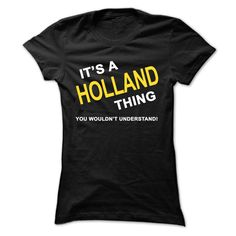 #Funnyt-shirts... Cool T-shirts  Price :$21.95Purchase Now  Low cost Codes View photographs & pictures of Its A Holland Thing t-shirts & hoodies:Should you do not completely love our design, you possibly can SEARCH your favourite one through the use of searc...